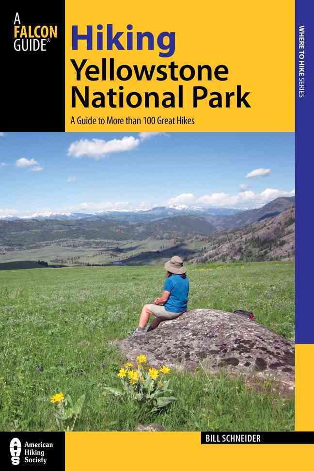Hiking Yellowstone National Park By Schneider, Bill