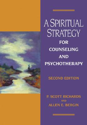 Spiritual Strategy For Counseling And Psychotherapy By Richards, P. Scott/ Bergin, Allen E.
